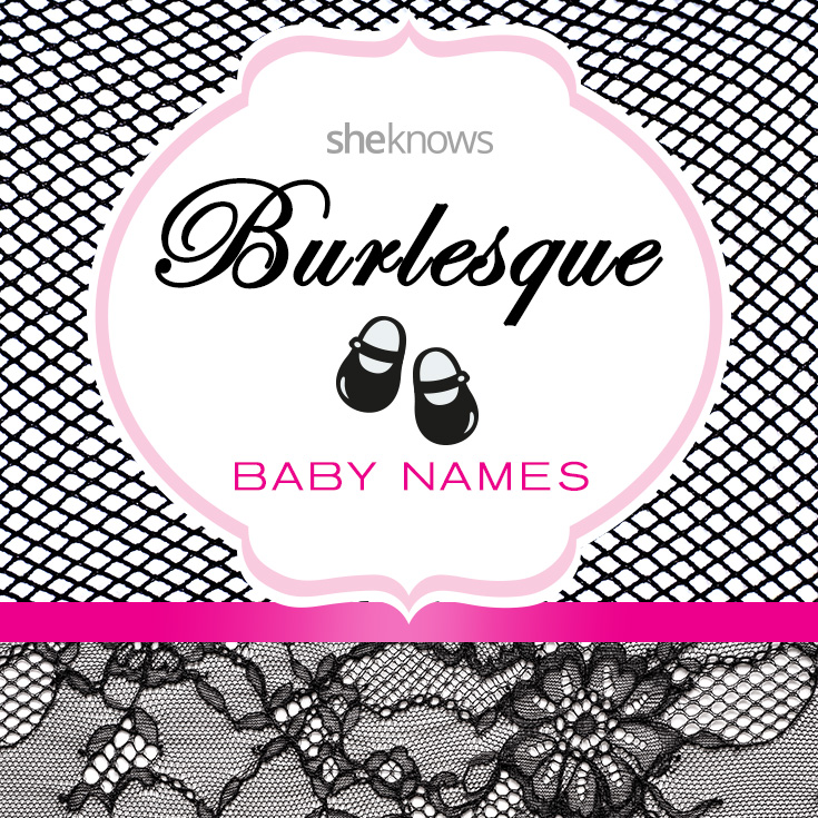 Burlesque baby names for girls