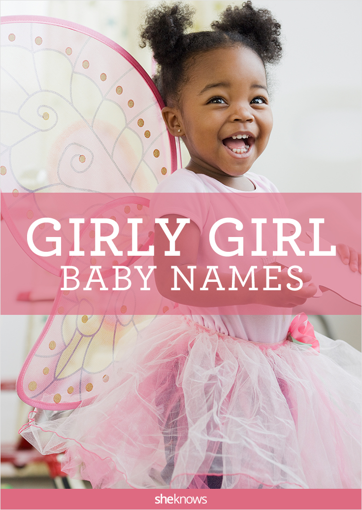 these baby names are just about as  u2018girly u2019 as they get