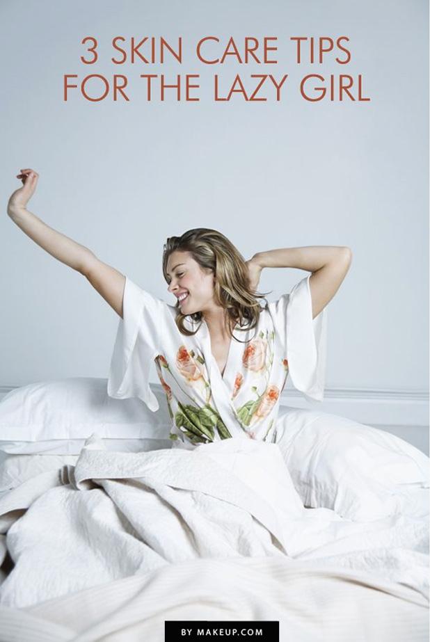 9. Lazy skin care tips