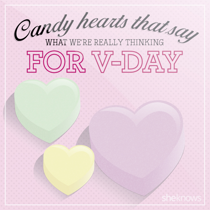 Candy hearts that say what we're really thinking