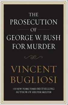 Vincent Bugliosi's biting critique of the Bush admin