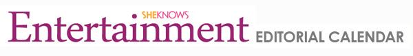 SheKnows Entertainment 2012 Editorial Calendar