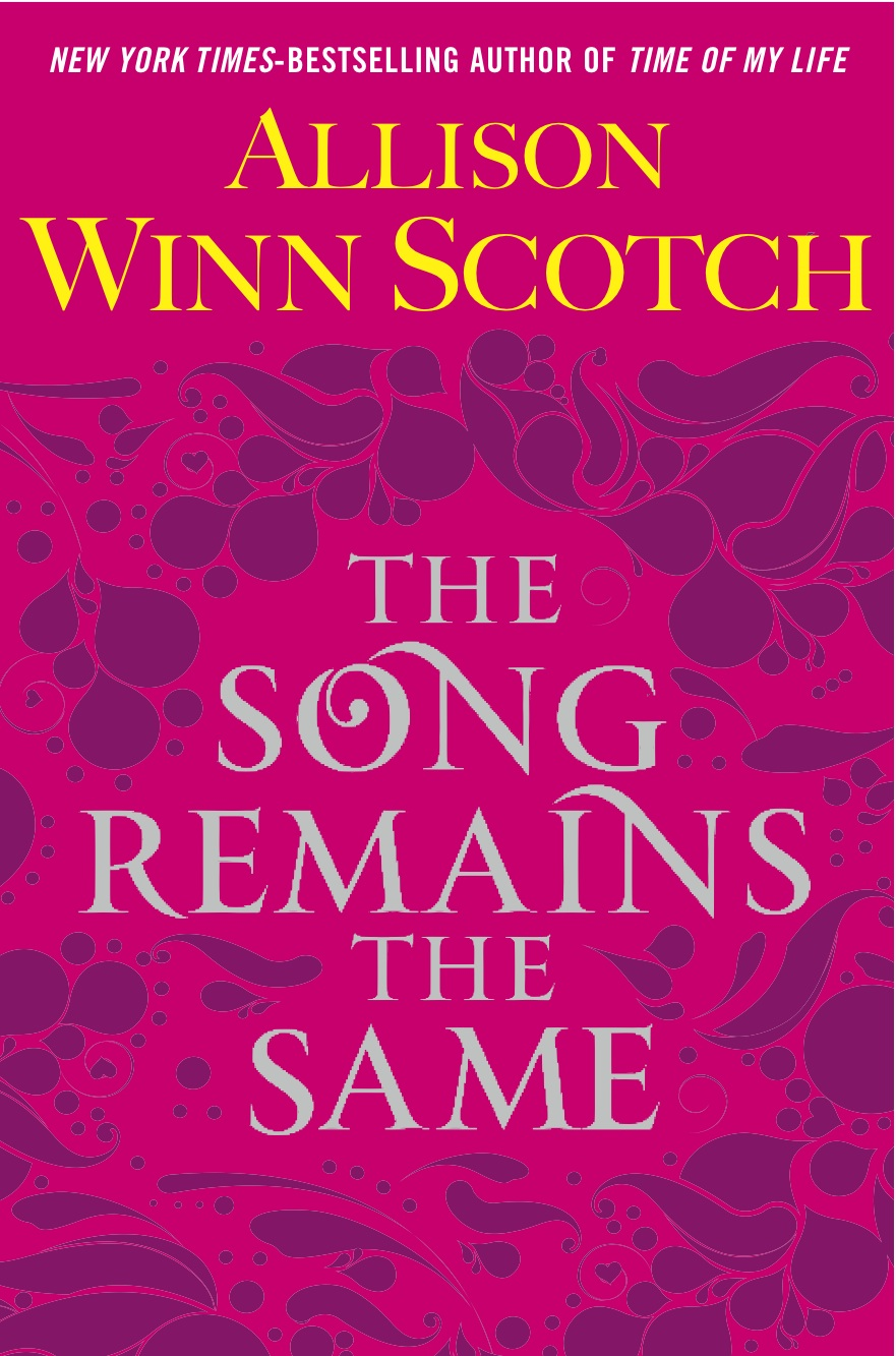 The Song Remains the Same by Allison Winn Scotch