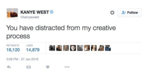 Kanye West: You have distracted from my creative process