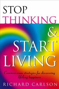 Stop thinking and starting living