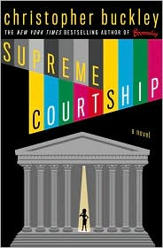 Christopher Buckley's Supreme Courtship