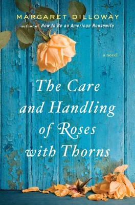 The Care and Handling of Roses