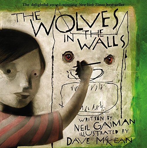 The Wolves in the Wall by Neil Gaiman and Dave McKean ages 8-12