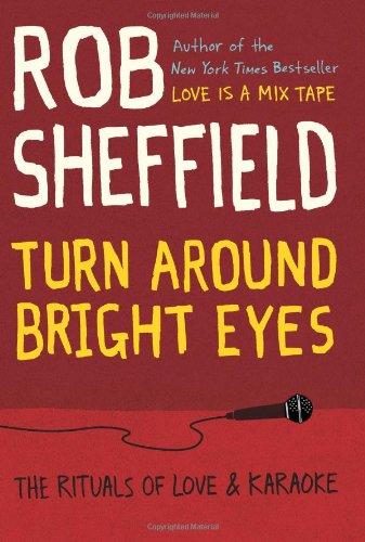 Turn Around Bright Eyes by Rob Sheffield