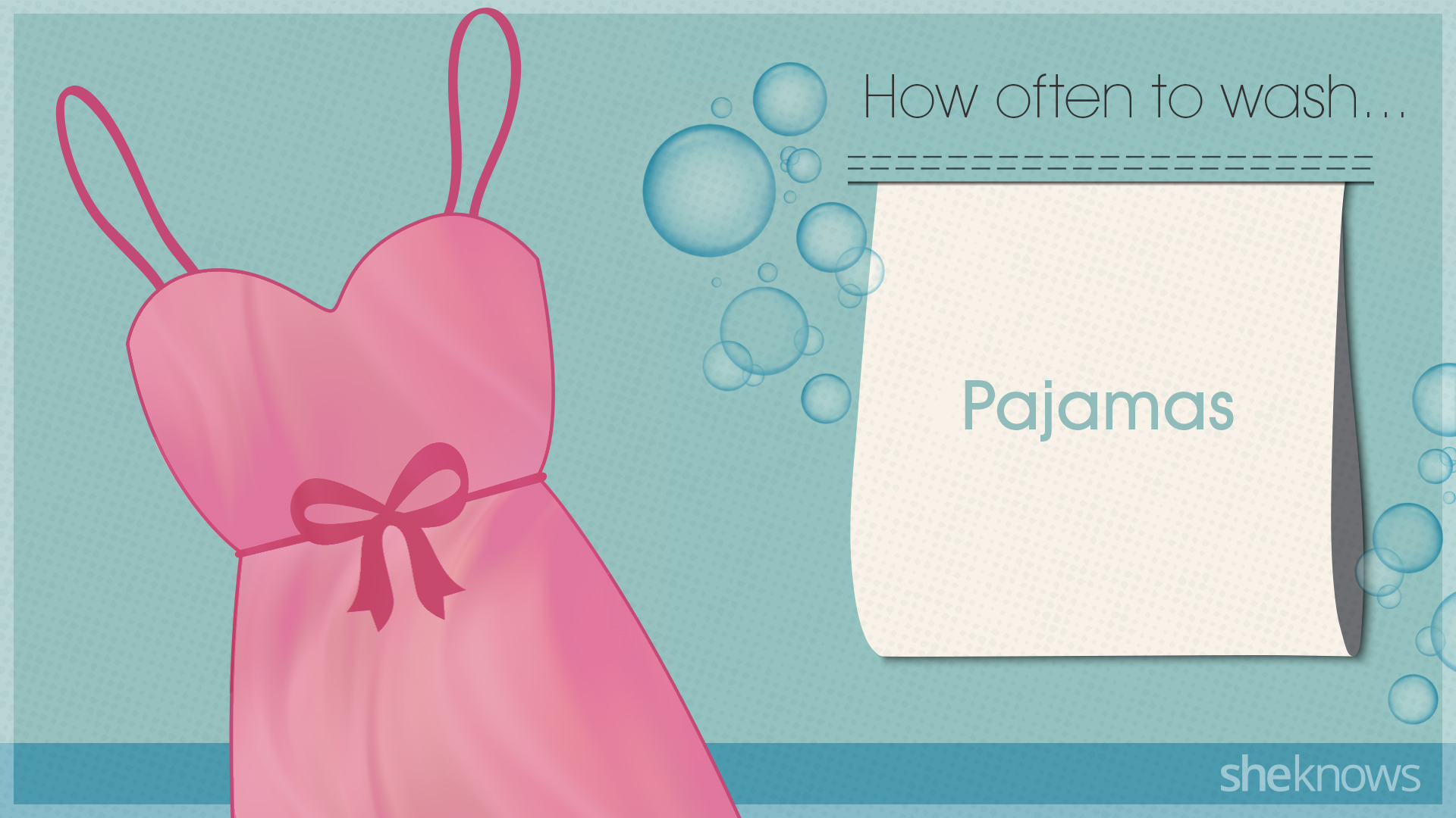 You're probably washing your clothes too much: Pajamas