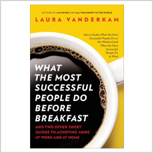 What the Most Successful People Do Before Breakfast: