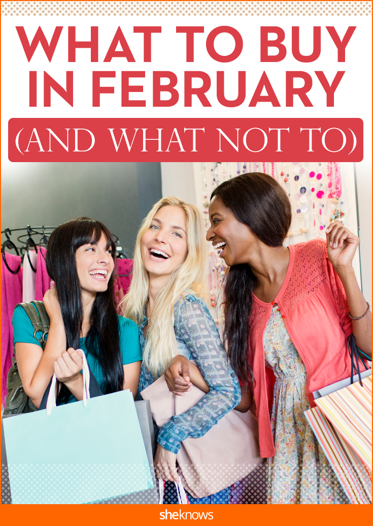what to buy in February and what not to