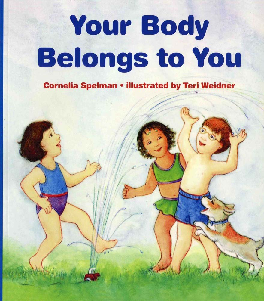 Your Body Belongs to You by Cornelia Maude Spelman, ages 4-8