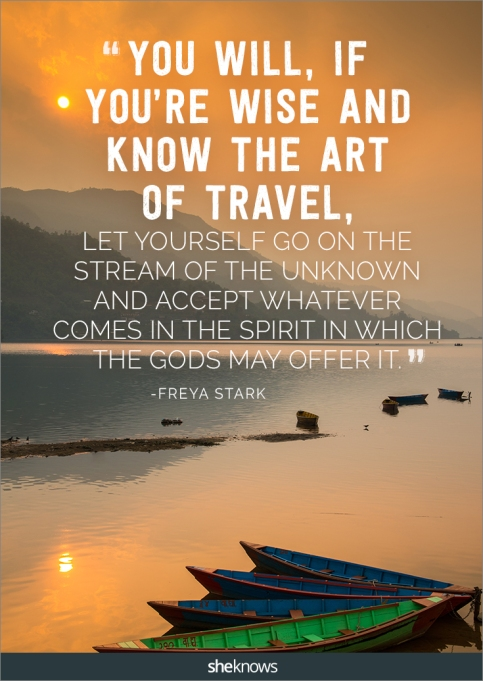 A travel quote by Freya Stark