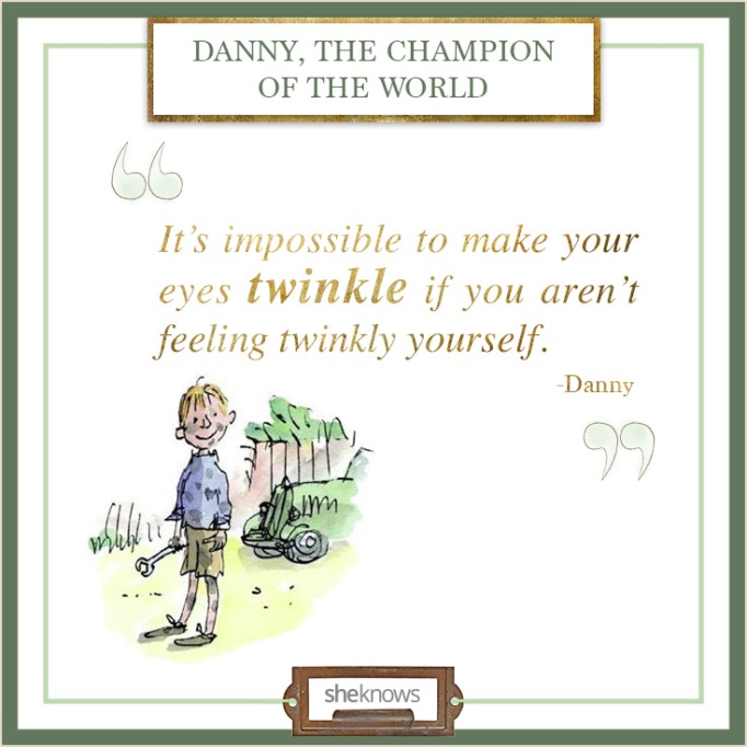 """Quote from """"Danny, the Champion of the World"""""""