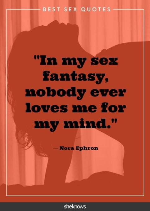 Steamy celebrity sex quotes: Nora Ephron