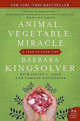 Animal, Vegetable, Miracle by Barbara Kingsolver