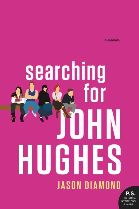 'Searching for John Hughes' Jason Diamond book cover