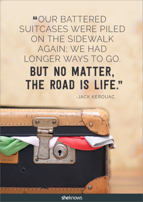 A travel quote by Jack Kerouac
