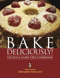 Bake Deliciously: Gluten and Dairy Free Cookbook