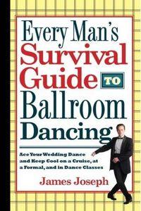 Every Man's Guide to Ballroom Dancing