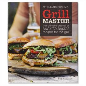 Williams-Sonoma Grill Master Cookbook