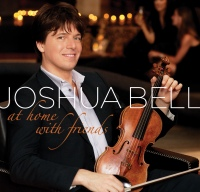 Joshua Bell's At Home with Friends