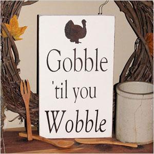 Gobble til you wobble sign | Sheknows.ca