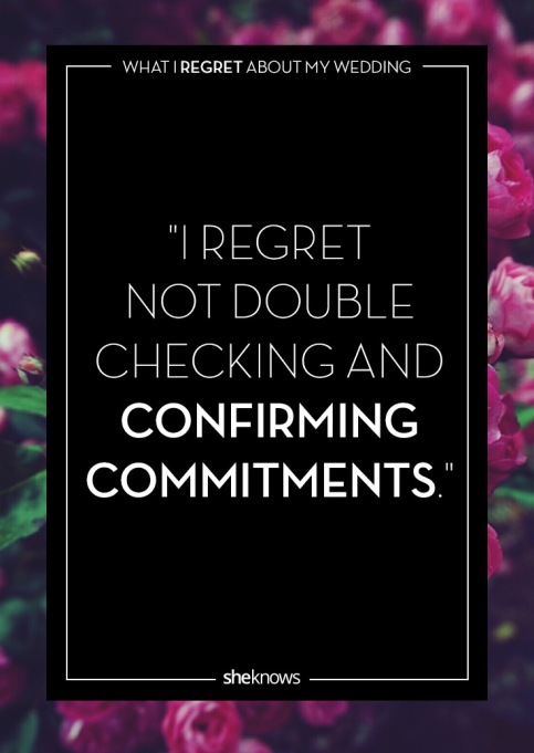 Wedding day regrets quote: I should have double-checked