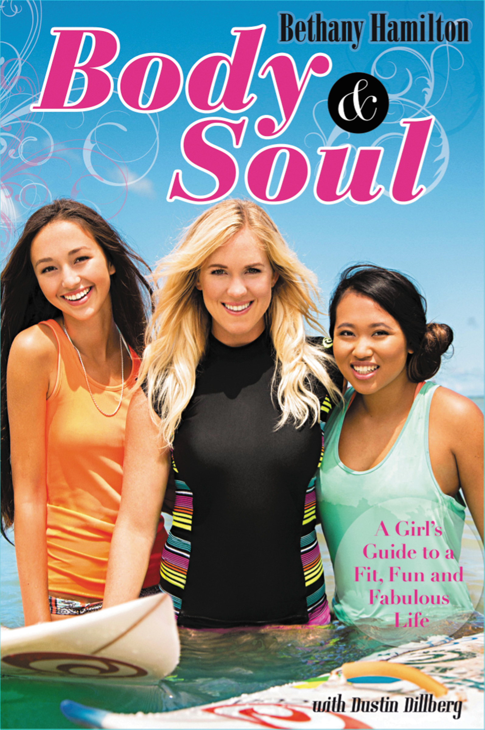 Body and Soul: A Girl's Guide to a Fit, Fun, and Fabulous Life