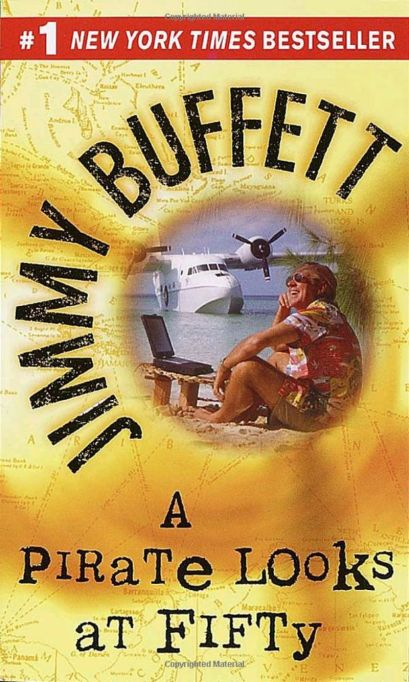 A Pirate Looks at Fifty by Jimmy Buffet