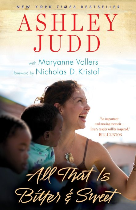 Ashley Judd 'All That Is Bitter and Sweet'