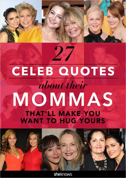 Celeb Quotes About Their Moms SheKnows Pin Image