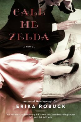 Call Me Zelda by Erika Robuck