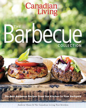 Canadian Living: The Barbecue Collection by Andrew Chase