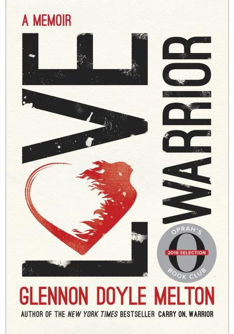 Love Warrior (Oprah's Book Club): A Memoir by Glennon Doyle Melton