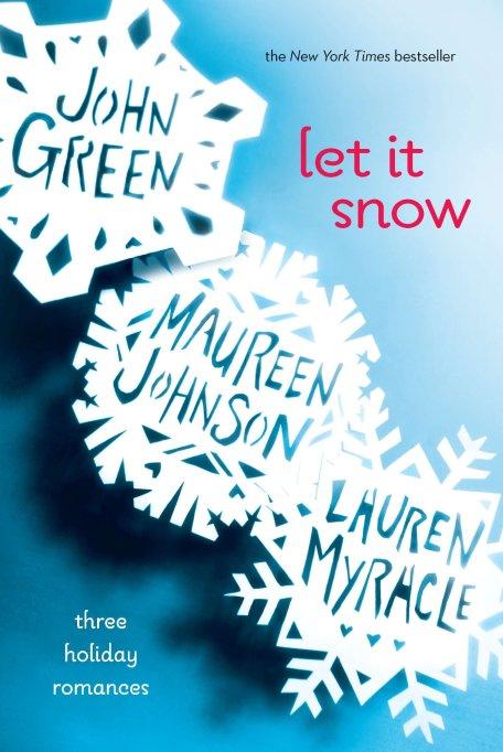 'Let It Snow' by John Green, Maureen Johnson and Lauren Myracle