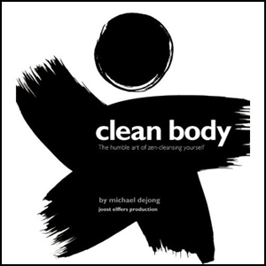 Clean Body: The Humble Art of Zen-Cleansing Yourself