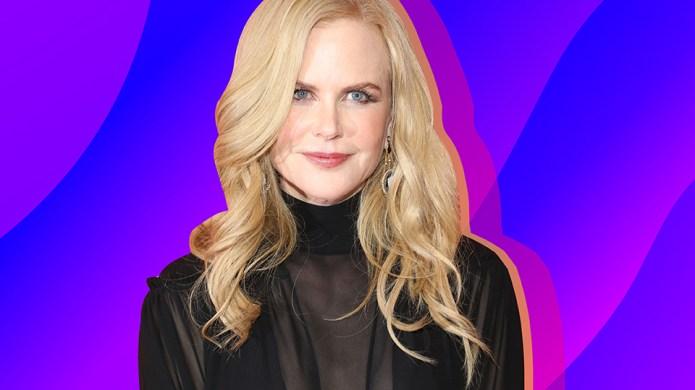 Here's Everything Nicole Kidman Is Working