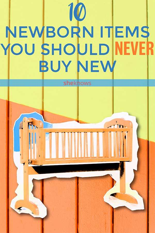 Newborn items to buy secondhand