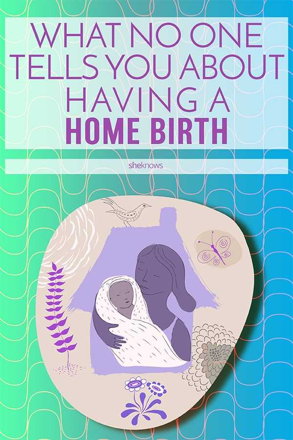 what no one tells you about having a home birth