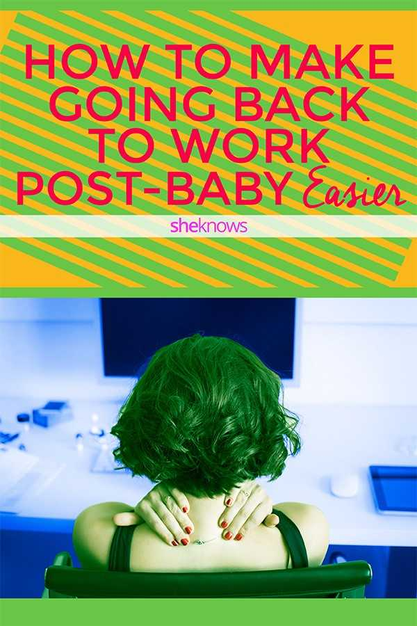 How to go back to work after having a baby