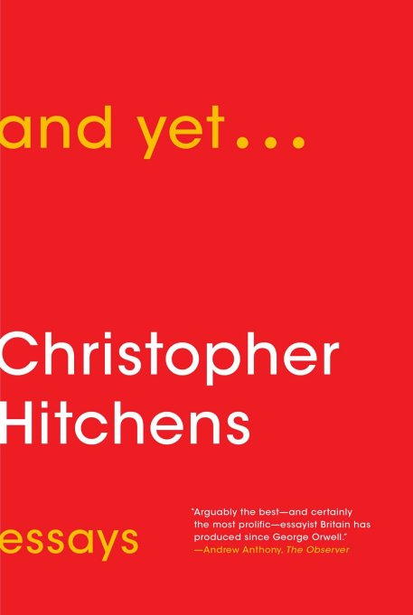 And Yet... Essays by Christopher Hitchens