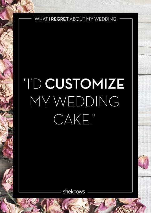 Wedding day regrets quote: A custom wedding cake