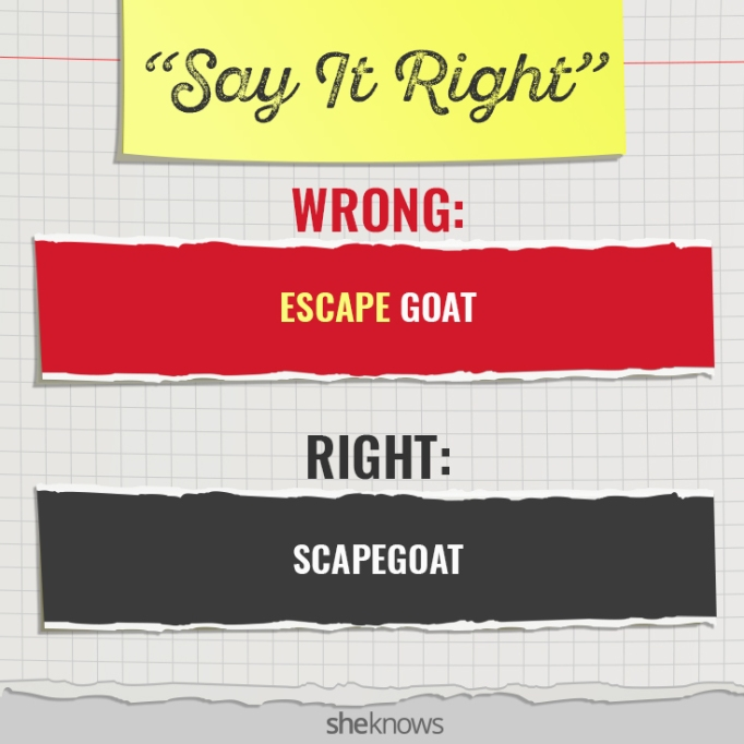 Commonly Mispronounced Phrases: 'Escape goat'