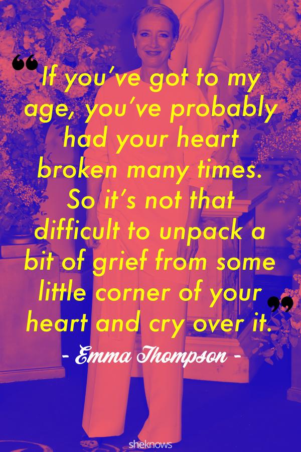 Emma Thompson quote about heartbreak