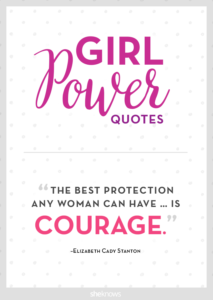 25 girl-power quotes — hear us roar! – SheKnows