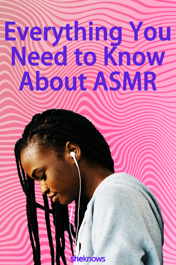 Everything you need to know about ASMR