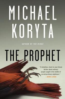 Must-read: The Prophet by Michael Koryta
