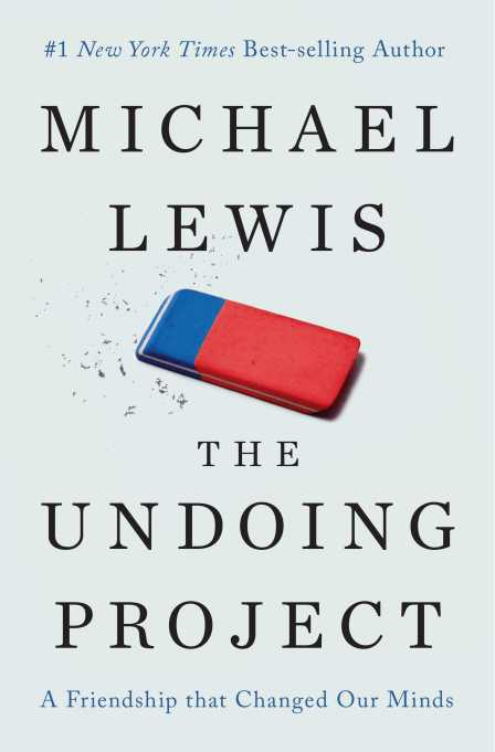 'The Undoing Project: A Friendship That Changed Our Minds' by Michael Lewis